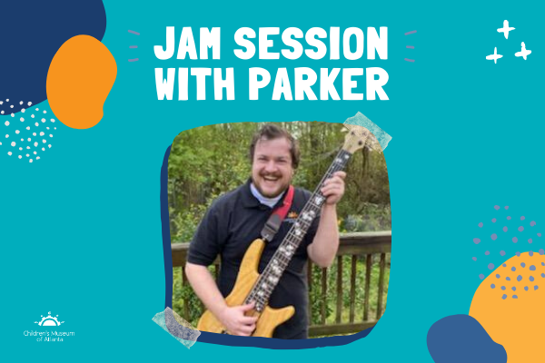 Music Mondays: Jam Session with Parker | Children's Museum of Atlanta