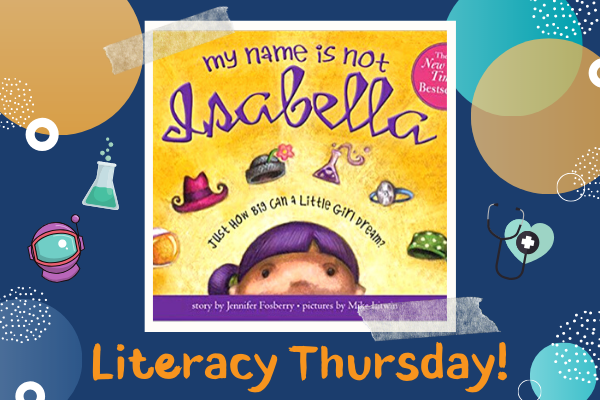 Literacy Thursdays: My Name Is Not Isabella | Children's Museum of ATL