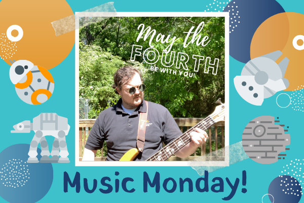 Music Mondays: May the Fourth Be With You | Children's Museum of ATL