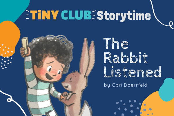 TiNY CLUB: The Rabbit Listened | Children's Museum of Atlanta