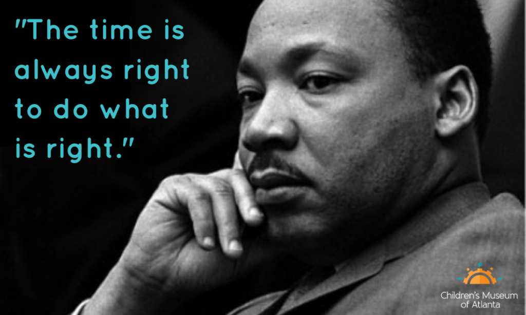 """A close-up photo of Dr. King with his quote """"The time is always right to do what is right"""" added on top."""