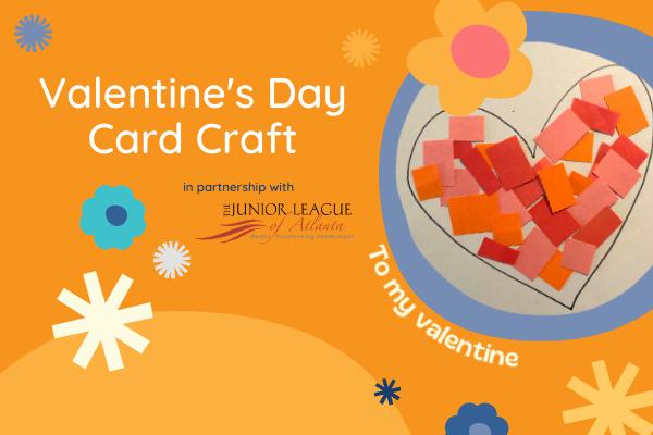 Valentine's Day Card | Children's Museum of Atlanta